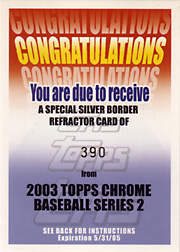2003 Topps Chrome #390 Silver Refractor Redemption Card